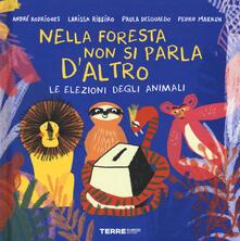 Nella foresta non si parla daltro. Le lezioni degli animali. Ediz. a colori.pdf