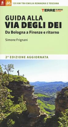 Guida alla via degli dei. Da Bologna a Firenze e ritorno - Simone Frignani - copertina