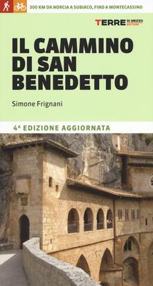 Il cammino di San Benedetto. 300 km da Norcia a Subiaco, fino a Montecassino - Simone Frignani - copertina