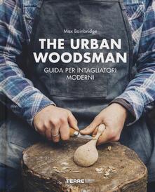 Ilmeglio-delweb.it The urban woodsman. Guida per intagliatori moderni Image