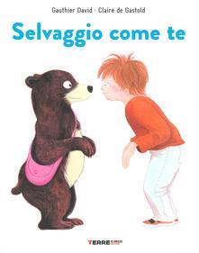 Daddyswing.es Selvaggio come te. Ediz. a colori Image
