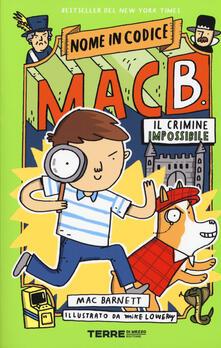 Listadelpopolo.it Il crimine impossibile. Nome in codice Mac B.. Ediz. a colori Image