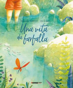 Libro Una vita da farfalla. Ediz. a colori Christian Merveille Ian De Haes