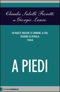 A piedi - Claudio Sabelli Fioretti,Giorgio Lauro - copertina