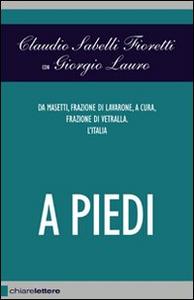 Libro A piedi Claudio Sabelli Fioretti , Giorgio Lauro