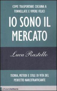 Libro Io sono il mercato Luca Rastello