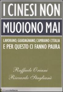 I cinesi non muoiono mai - Raffaele Oriani,Riccardo Staglianò - 5