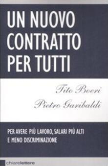 Un nuovo contratto per tutti - Tito Boeri,Pietro Garibaldi - copertina