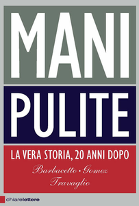 Libro Mani pulite. La vera storia, 20 anni dopo Gianni Barbacetto , Peter Gomez , Marco Travaglio