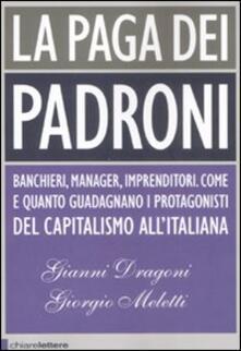 La paga dei padroni - Gianni Dragoni,Giorgio Meletti - copertina
