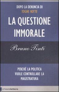 Libro La questione immorale Bruno Tinti
