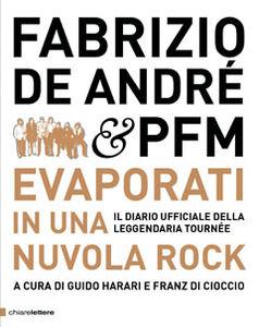 Libro Fabrizio De André & PFM. Evaporati in una nuvola rock. Il diario ufficiale della leggendaria tournée