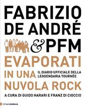 Fabrizio De André & PFM. Evaporati in una nuvola rock. Il diario ufficiale della leggendaria tournée copertina