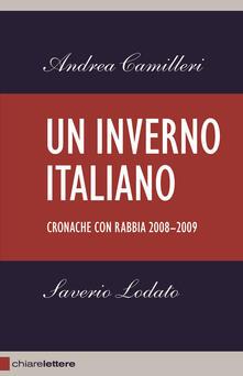 Un inverno italiano. Cronache con rabbia 2008-2009 - Andrea Camilleri,Saverio Lodato - copertina