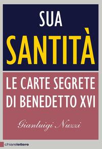 Sua Santità. Le carte segrete di Benedetto XVI - Nuzzi Gianluigi - wuz.it