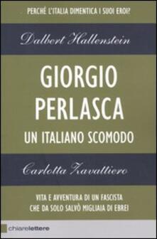 Giorgio Perlasca. Un italiano scomodo - Dalbert Hallenstein,Carlotta Zavattiero - copertina