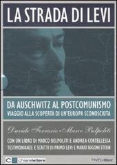 La La strada di Levi. Da Auschwitz al postcomunismo. Viaggio alla scoperta di un'Europa sconosciuta. DVD. Con libro copertina