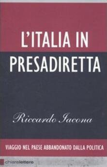 L' Italia in presadiretta. Viaggio nel paese abbandonato dalla politica - Riccardo Iacona - copertina