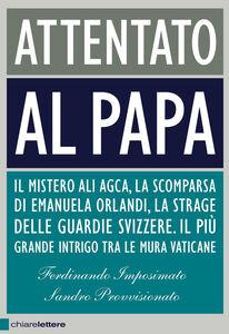 Libro Attentato al Papa Ferdinando Imposimato , Sandro Provvisionato
