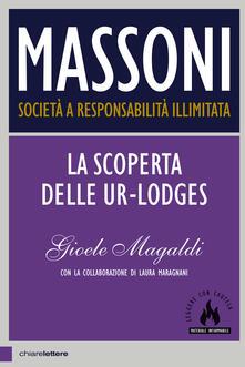Massoni. Società a responsabilità illimitata. La scoperta delle Ur-Lodges - Gioele Magaldi,Laura Maragnani - copertina