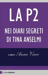 Copertina  La P2 nei diari segreti di Tina Anselmi