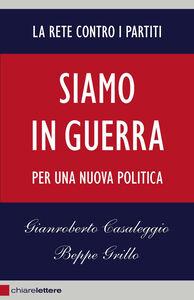 Libro Siamo in guerra. Per una nuova politica Gianroberto Casaleggio , Beppe Grillo