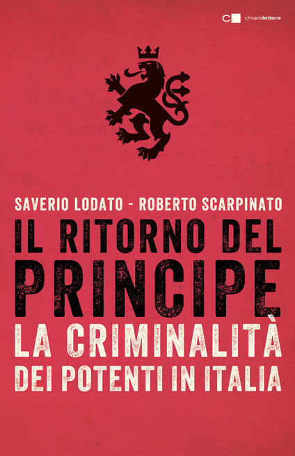 Il ritorno del principe. La criminalità dei potenti in Italia - Saverio Lodato,Roberto Scarpinato - ebook