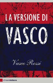 La versione di Vasco - Vasco Rossi - ebook