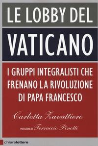 Le lobby del Vaticano. I gruppi integralisti che frenano la rivoluzione di papa Francesco