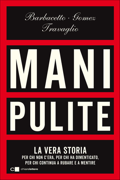 Mani pulite. La vera storia, 20 anni dopo - Gianni Barbacetto,Peter Gomez,Marco Travaglio - ebook