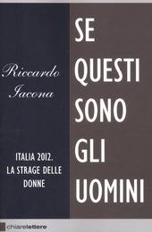 Se questi sono gli uomini. Italia 2012. La strage delle donne copertina