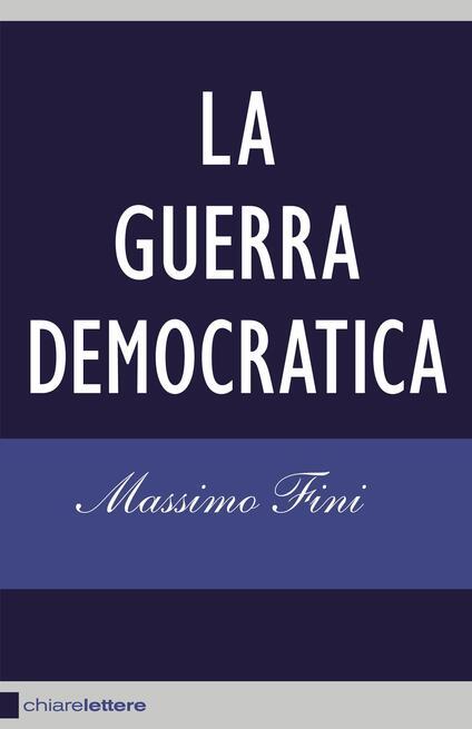 La guerra democratica - Massimo Fini - ebook