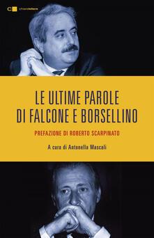 Le ultime parole di Falcone e Borsellino - Antonella Mascali - ebook