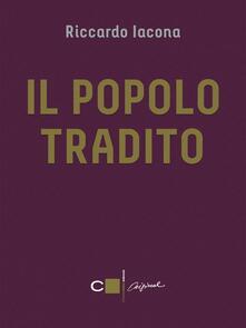 Il popolo tradito - Riccardo Iacona - ebook