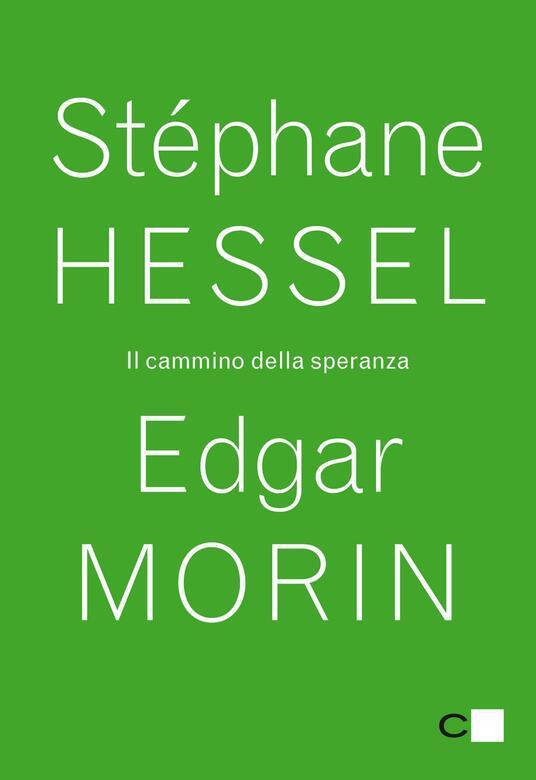 Il cammino della speranza - A. Sansa,Stéphane Hessel,Edgar Morin - ebook