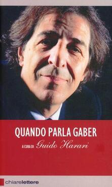 Librisulrazzismo.it Quando parla Gaber. Pensieri e provocazioni per l'Italia Image
