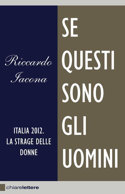Se questi sono gli uomini. Italia 2012. La strage delle donne - Riccardo Iacona - ebook