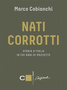 Nati corrotti - Marco Cobianchi - ebook
