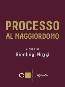 Processo al maggiordomo - Gianluigi Nuzzi - ebook