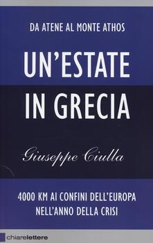 Un' estate in Grecia. 4000 km ai confini dell'Europa nell'anno della crisi - Giuseppe Ciulla - copertina