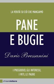 Pane e bugie. I pregiudizi, gli interessi, i miti, le paure - Dario Bressanini - ebook