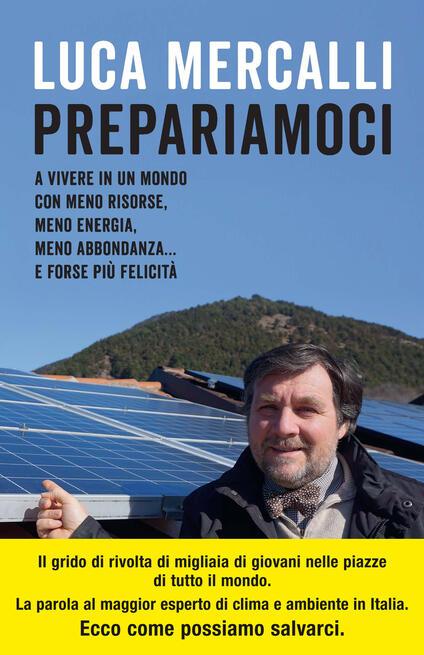 Prepariamoci a vivere in un mondo con meno risorse, meno energia, meno abbondanza... e forse più felicità - Luca Mercalli - ebook