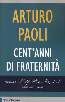 Cent'anni di fraternità - Arturo Paoli - copertina