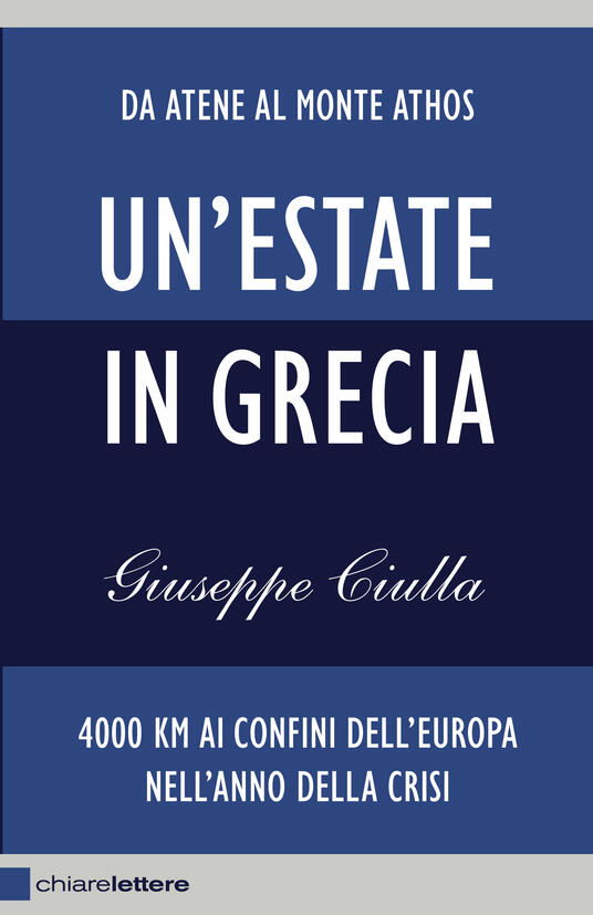 Un' estate in Grecia. 4000 km ai confini dell'Europa nell'anno della crisi - Giuseppe Ciulla - ebook