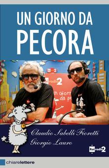 Un giorno da pecora - Claudio Sabelli Fioretti,Giorgio Lauro - copertina