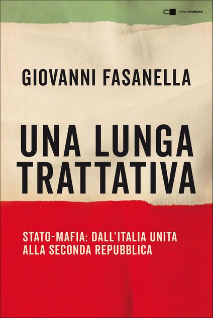 Una lunga trattativa. Stato-mafia: dall'Italia unita alla Seconda Repubblica - Giovanni Fasanella - ebook