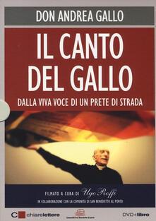 Teamforchildrenvicenza.it Il canto del Gallo. Dalla viva voce di un prete di strada. DVD. Con libro Image