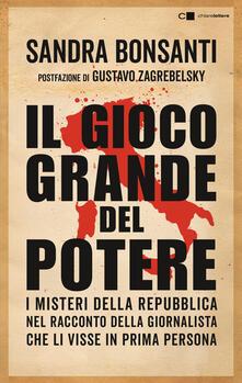 Il gioco grande del potere - Sandra Bonsanti - ebook