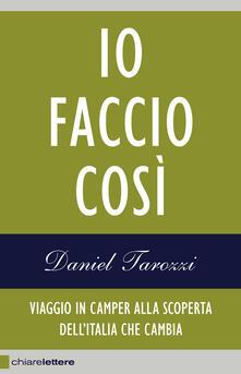 Io faccio così. Viaggio in camper alla scoperta dell'Italia che cambia - Daniel Tarozzi - ebook