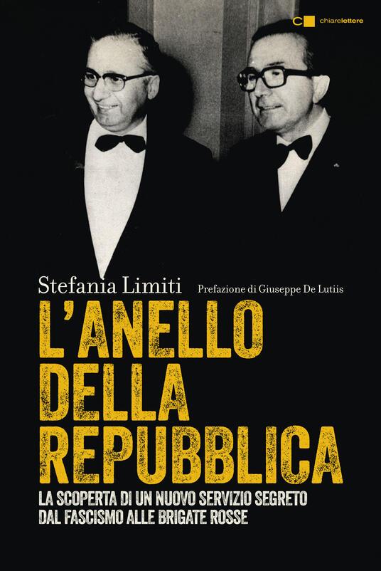 L' anello della Repubblica. La scoperta di un nuovo servizio segreto. Dal fascismo alle Brigate Rosse - Stefania Limiti - ebook